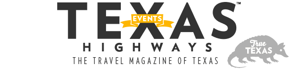 Access to Texas Highways, The Travel Magazine of Texas